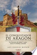 El conquistador de Aragón