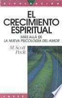 El crecimiento espiritual / Further Along the Road Less Traveled