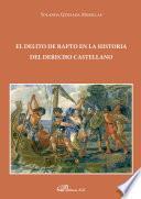 El delito de rapto en la Historia del Derecho castellano.