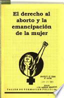 El Derecho al aborto y la emancipación de la mujer