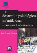 El desarrollo psicológico infantil. Áreas y procesos fundamentales