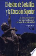 El destino de Costa Rica y la educación superior