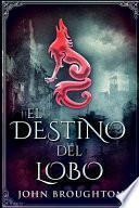 El Destino Del Lobo: Edición de Letra Grande