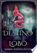 El Destino Del Lobo: Edición Premium en Tapa dura