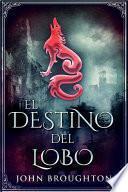 El Destino Del Lobo