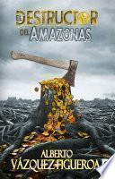 El destructor del Amazonas