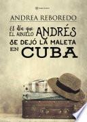El día que el abuelo Andrés se dejó la maleta en Cuba