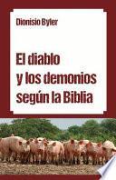 El diablo y los demonios segun la Biblia / The devil and demons according to the Bible