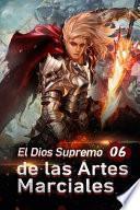 El Dios Supremo de las Artes Marciales 6