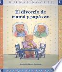 El divorcio de mama y papa oso / The bear mom and dad divorce