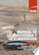 El estado mundial de la agricultura y la alimentación 2020