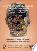 El estudio de caso en las relaciones jurídicas internacionales