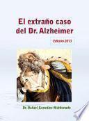 El extraño caso del Dr. Alzheimer, 2013
