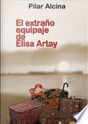 El extraño equipaje de Elisa Artay