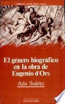El género biográfico en la obra de Eugenio d'Ors