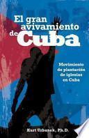 El gran avivamiento de Cuba / The Great Revival of Cuba