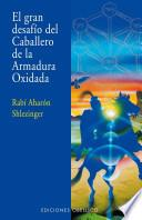 El gran desafio del caballero de la armadura oxidada / The Great Challenge of the Knight in Rusty Armor