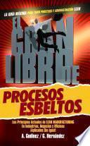 EL GRAN LIBRO de los Procesos Esbeltos: Los Principios ACTUALES de Manufactura Esbelta y Mejora Continua
