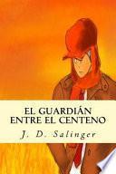 El Guardin Entre El Centeno