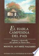El Habla Campesina Del Pais / The Peasant Language of the Country