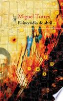 El incendio de abril (Trilogía del 9 de abril II)