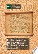 El Islam (622-1800). Un ensayo desde la historia económica
