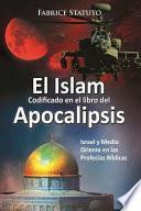 El Islam codificado en el libro del Apocalipsis