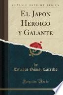 El Japon Heroico y Galante (Classic Reprint)