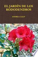 El Jardín De Los Rododendros.