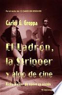 El Ladron, la Stripper y Algo de Cine