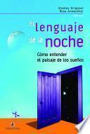 El lenguaje de la noche: cómo entender el paisaje de los sueños