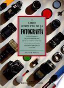 El libro completo de la fotografía