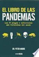El libro de las pandemias : las 50 plagas e infecciones más virulentas del mundo