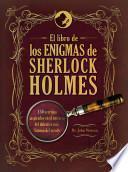 El libro de los enigmas de Sherlock Holmes / The Sherlock Holmes Puzzle Collection