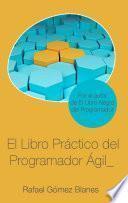 El Libro Práctico del Programador Ágil