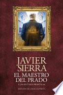 El maestro del Prado : y las pinturas proféticas