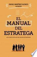 El manual del estratega : los cinco estilos de hacer estrategia