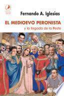 El Medioevo peronista