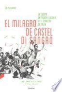 El Milagro de Castel Di Sangro: Un Cuento de Pasion y Locura En El Corazon de Italia