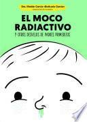 El moco radiactivo