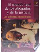 El mundo real de los abogados y de la justicia: Las ideologías profesionales