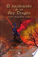 El nacimiento de un Rey Dragón: El polen blanco del Rey Dragón