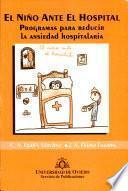 El ni¤o ante el hospital. Programas para reducir la ansiedad hospitalaria