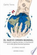 El nuevo orden mundial: Exponiendo la agenda secreta y la dominacion de la elite global fascista/capitalista Un análisis marxist
