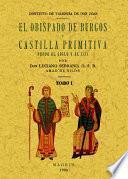 El obispado de Burgos y Castilla primitiva, desde el siglo V al XIII. (3 tomos)