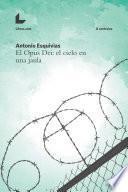 El Opus Dei: el cielo en una jaula