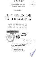 El origen de la tragedia y obras póstumas de 1869 a 1873