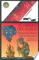 El Origen Del Fuego / The Origin of the Fire