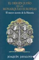 El origen judío de las monarquías europeas