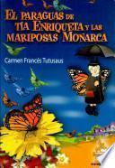 El Paraguas de la Tía Enriqueta y las Mariposas Monarcas